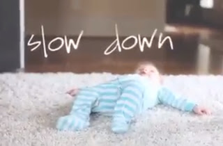 Slow down?